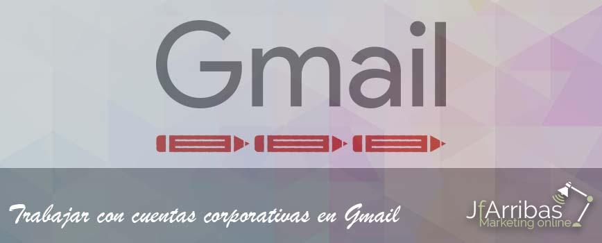 Como Enviar Y Recibir Mails Con Tu Cuenta Corporativa Desde Gmail